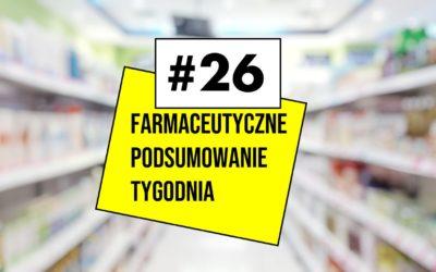 Farmaceutyczne Podsumowanie Tygodnia #26