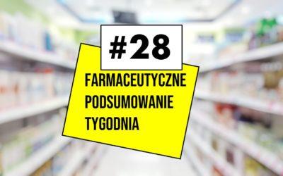 Farmaceutyczne Podsumowanie Tygodnia #28