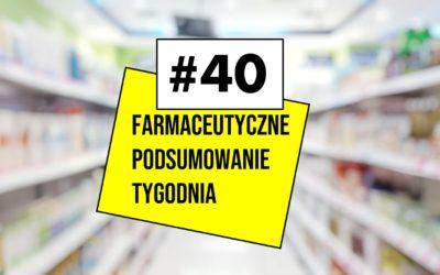 Farmaceutyczne Podsumowanie Tygodnia #40