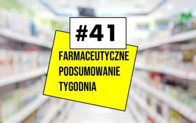 Farmaceutyczne Podsumowanie Tygodnia #41