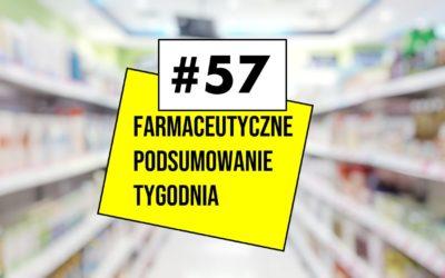 Farmaceutyczne Podsumowanie Tygodnia #57