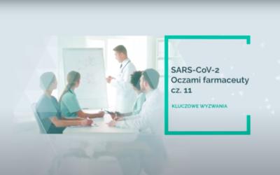 SARS-CoV-2 – oczami farmaceuty – kluczowe wyzwania! Część 11.