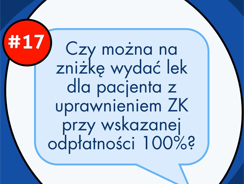 Czy można na zniżkę wydać lek dla pacjenta z uprawnieniem ZK przy wskazanej odpłatności 100%