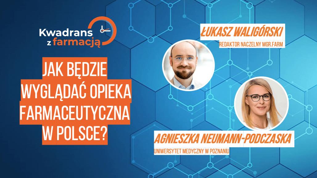 #5 Kwadrans z farmacją – Jak będzie wyglądać opieka farmaceutyczna w Polsce?