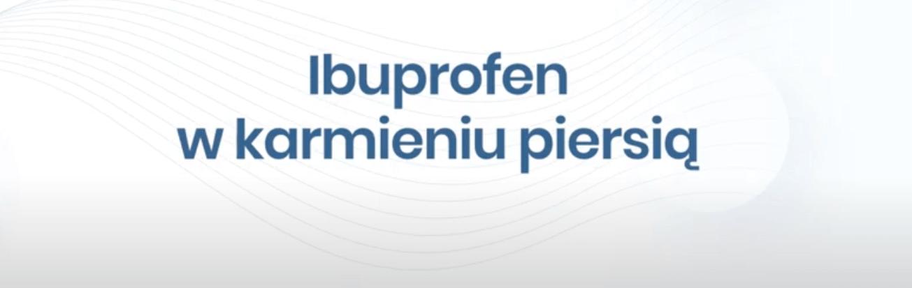 Parenting w aptece – ibuprofen a ciąża i laktacja