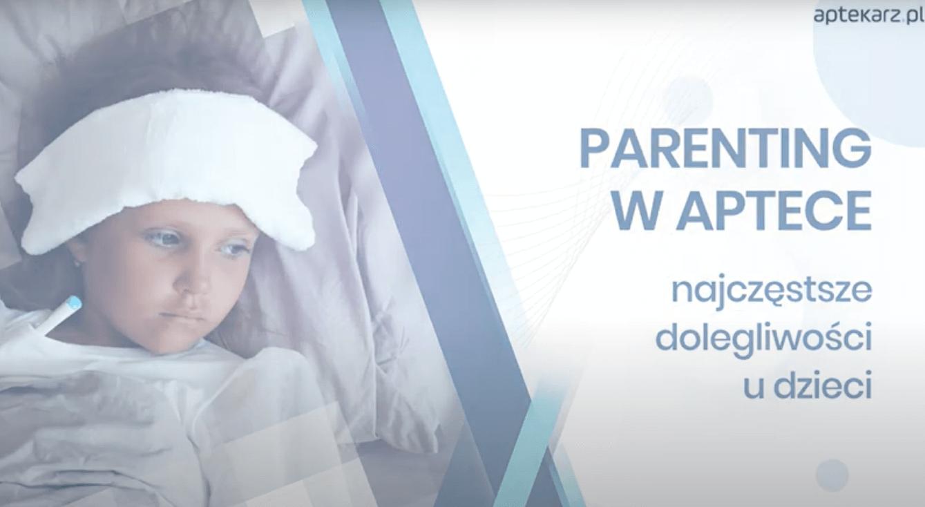 Parenting w aptece – najczęstsze dolegliwości u dzieci: gorączka