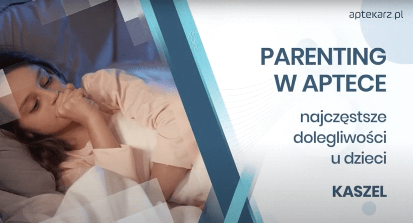 Parenting w aptece – najczęstsze dolegliwości u dzieci: kaszel
