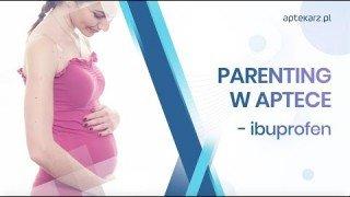 Parenting w aptece - ibuprofen a ciąża i laktacja