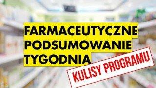 Farmaceutyczne Podsumowanie Tygodnia - KULISY PROGRAMU