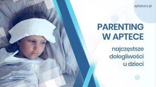Parenting w aptece - najczęstsze dolegliwości u dzieci: gorączka