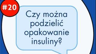 Czy można podzielić opakowanie insuliny?