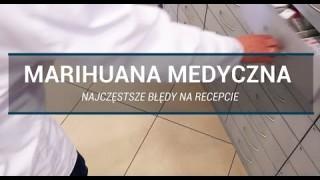 Medyczna marihuana - najczęstsze błędy na recepcie